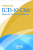 Preparing for ICD-10: Making the Transition Manageable