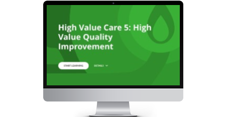 High Value Care 5: High Value Quality Improvement