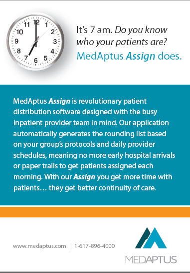 MedAptus Assign is revolutionary patient distribution software designed with the busy inpatient provider team in mind. Our application automatically generates the rounding list based on your group's protocols and daily provider schedules, meaning no more early hospital arrivals or paper trails to get patients assigned each morning. With our Assign you get more time with patients… they get better continuity of care.