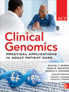 Clinical Genomics: Practical Applications in Adult Patient Care