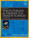 How to Write, Publish, & Present in the Health Sciences